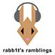 rabb1t's ramblings podcast
